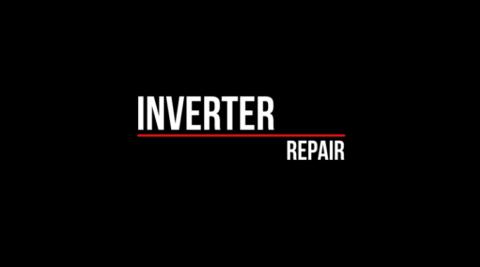 Repair of Inverter
